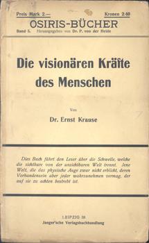 Die visionären Kräfte und die Phantasie des Menschen.: Krause, Dr. Ernst: