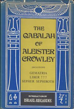 The Qabalah of Aleister Crowley. Three Texts.