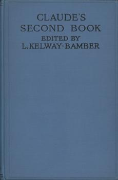 Claude's Second Book.: Kelway-Bamber, L. (Editor):