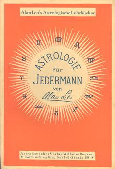 Astrologie für Jedermann.: Leo, Alan (Ps.)