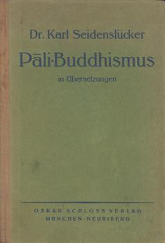 Pâli-Buddhismus in Übersetzungen. Texte aus dem buddhistischen: Seidenstücker, Karl (Übers.):