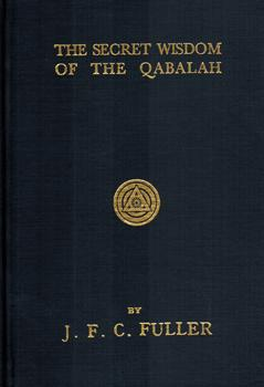The Secret Wisdom of the Qabalah. A: Fuller, J[ohn] F[rederick]