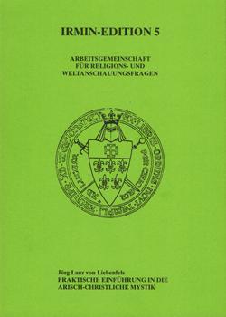 Praktische Einführung in die arisch-christliche Mystik.: Liebenfels, Jörg Lanz