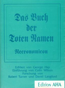 Das Buch der Toten Namen. Necronomicon.: Hay, George (Editor):