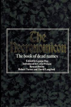 The Necronomicon. The book of dead names.: Hay, George (Editor):