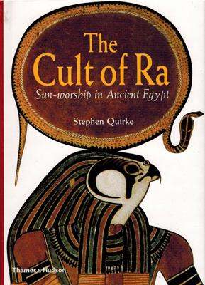 The Cult of Ra. Sun-worship in Ancient Egypt.