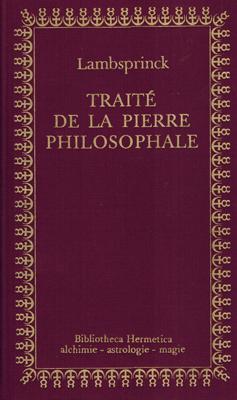 Traité de la pierre philosophale suivi de: Lambsprinck: