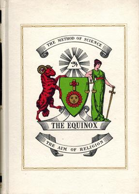 The Equinox. The Official Organ of the A. .A. . The Review of Scientific Illuminism. Vol. I., Num...