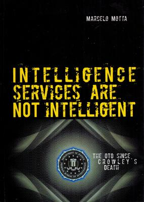 Intelligence Services are not Intelligent or The: Motta, Marcelo Ramos: