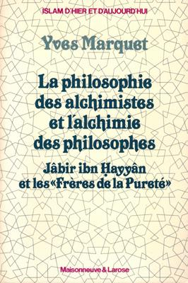 La philosophie des alchimistes et l'alchimie des: Marquet, Yves: