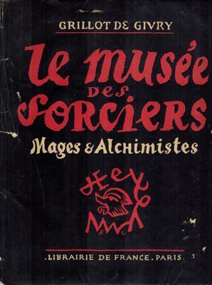 Le Musée des Sorciers, Mages et Alchimistes.: Givry, Grillot de:
