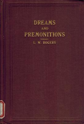 Dreams and Premonitions.: Rogers, L. W.: