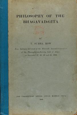 The Philosophy of the Bhagavad-Gita.: Subba Row, T[allapragada]: