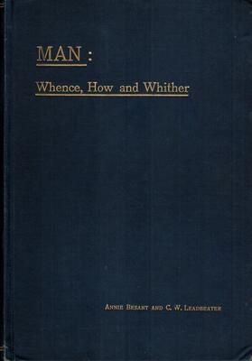 Man: Whence, How and Whither. A Record: Besant, Annie &