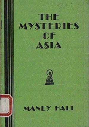 The Mysteries Of Asia.: Hall, Manly P[almer]: