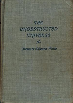 The Unobstructed Universe.: White, Stewart Edward: