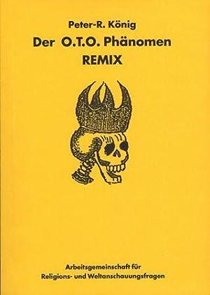 Der O.T.O. Phänomen REMIX.: König, Peter-R(obert):