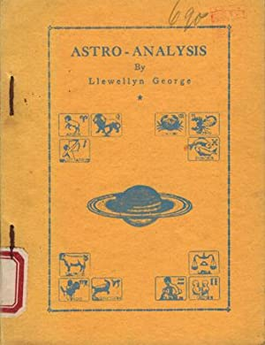 Astro-Analysis. Twelve studies in Astrology. The science of life's reactions to Planetary Vibrati...