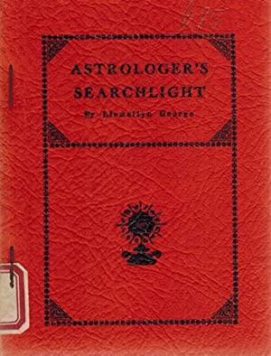 Astrologer's Searchlight. Questions Answered on Mooted Subjects to Clarify Obscure Points for Stu...