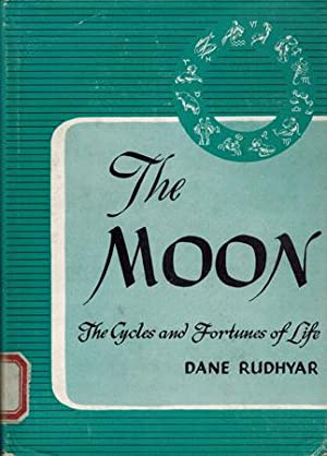 The Moon. The Cycles and Fortunes of Life.