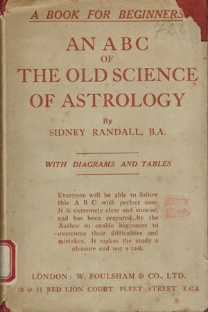 An ABC of the Old Science of Astrology.