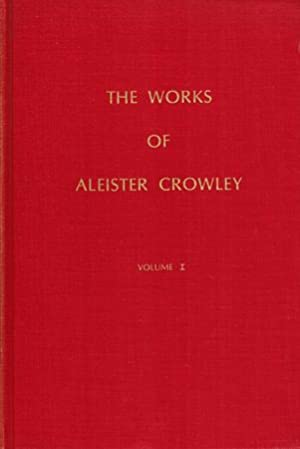 The Works of Aleister Crowley. Volume I-III (3 Bde.).