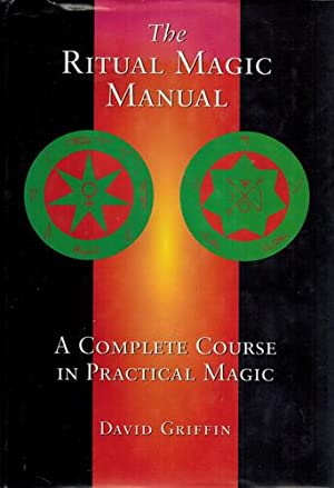 The Ritual Magic Manual. A Complete Course In Practical Magic.