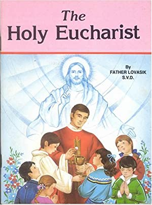 The Holy Eucharist (St. Joseph Picture Books,: Father Lawrence G.