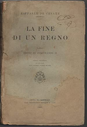LA FINE DI UN REGNO. PARTE I.: De Cesare, Raffaele