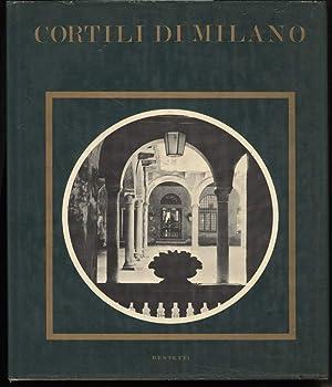 CORTILI DI MILANO: Borghese, G.A.- Vergani,