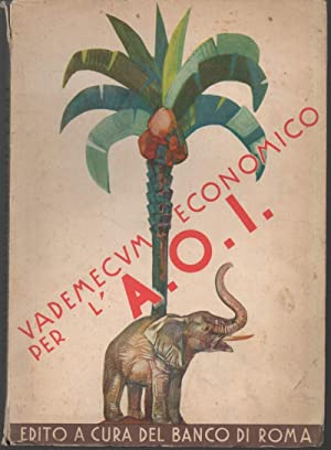 VADEMECUM ECONOMICO PER L'AOI (AFRICA ORIENTALE ITALIANA): AA.VV