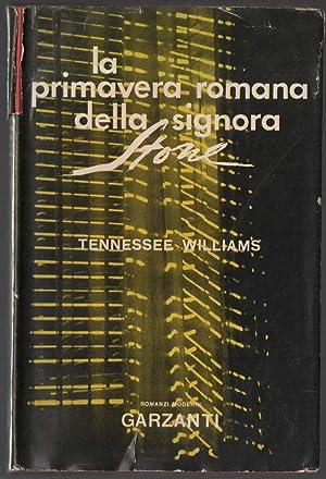 LA PRIMAVERA ROMANA DELLA SIGNORA STONE: Williams, Tennessee