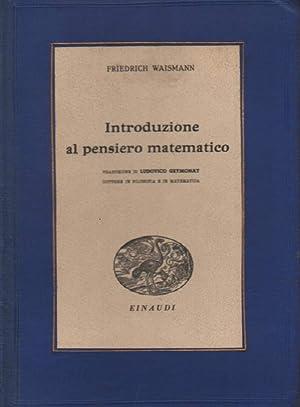 INTRODUZIONE AL PENSIERO MATEMATICO: Waisman, Friedrich