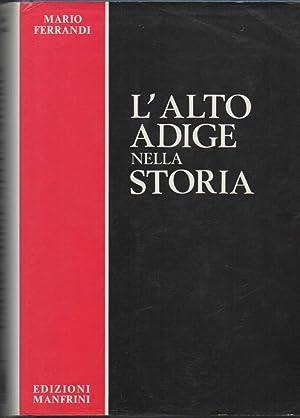 L'ALTO ADIGE NELLA STORIA: Ferrandi, Mario