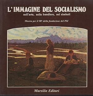 L'IMMAGINE DEL SOCIALISMO-nell'arte, nelle bandiere, nei simboli: Fondazione Giacomo Brodolini