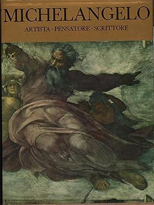 MICHELANGELO - Artista Pensatore Scrittore 2 voll: AA. VV.