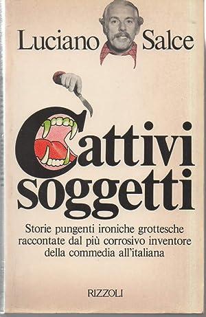 CATTIVI SOGGETTI-Storie pungenti ironiche grottesche raccontate dal: Salce, Luciano