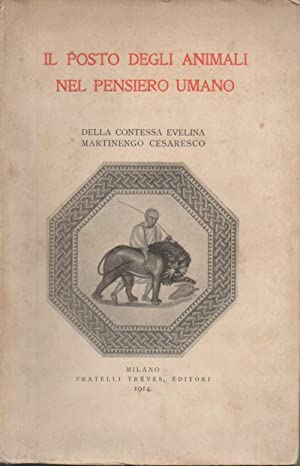 IL POSTO DEGLI ANIMALI NEL PENSIERO UMANO: Martinengo Cesaresco, Evelina