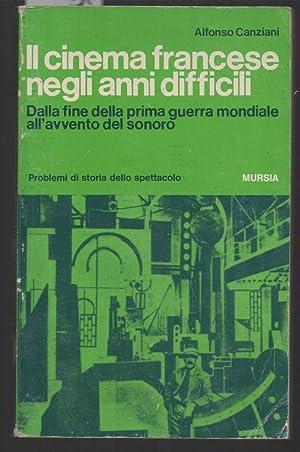 IL CINEMA FRANCESE NEGLI ANNI DIFFICILI Dalla: Canziani, Alfonso