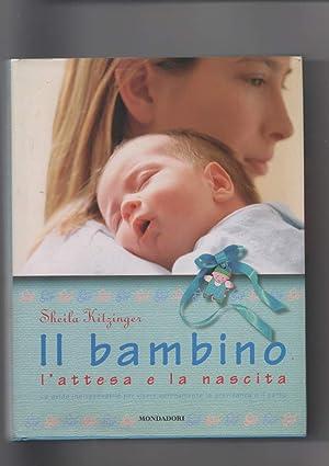 IL BAMBINO l'attesa e la nascita. La: Kitzinger, Sheila