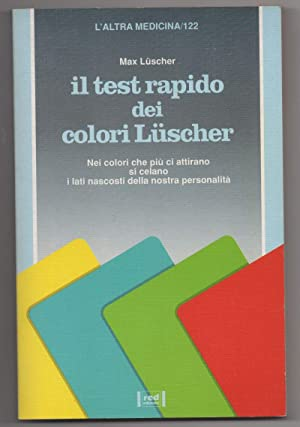 IL TEST RAPIDO DEI COLORI LUSCHER: Luscher, Max