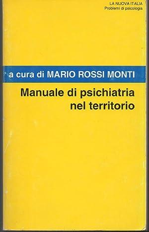 MANUALE DI PSICHIATRIA NEL TERRITORIO: Rossi Monti, Mario