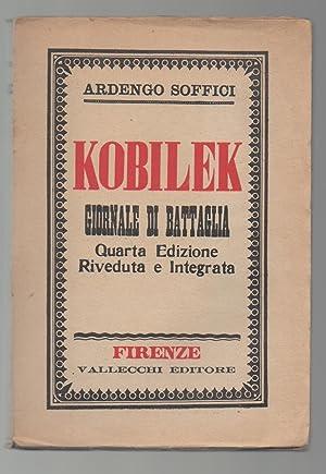 KOBILEK giornale di battaglia quarta edizione Riveduta: Soffici, Ardengo
