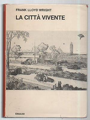 LA CITTA' VIVENTE: Lloyd Wright, Frank