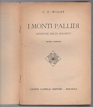 I monti pallidi. Leggende delle Dolomiti: Wolff C. F.