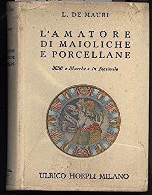 L'AMATORE DI MAIOLICHE E PORCELLANE-Notizie storiche ed: De Mauri, L.