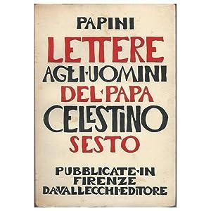 LETTERE AGLI UOMINI DI PAPA CELESTINO VI: Papini, Giovanni