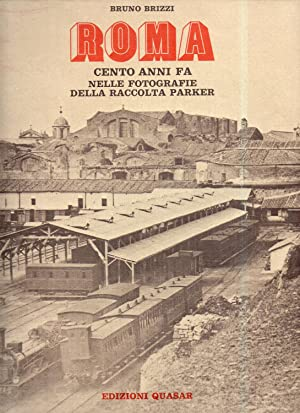 ROMA CENTO ANNI FA NELLE FOTOGRAFIE DELLA: Brizzi, Bruno