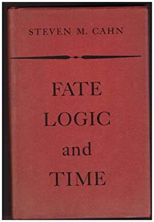 FATE LOGIC AND TIME: Cahn, Steven M.