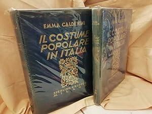 IL COSTUME POPOLARE IN ITALIA 2 VOLL.: Calderini, Emma